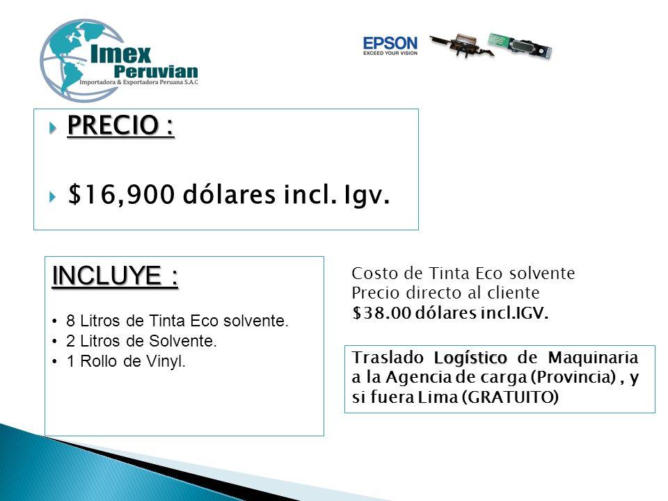 PRECIO : $16,900 dólares incl. Igv. INCLUYE :
