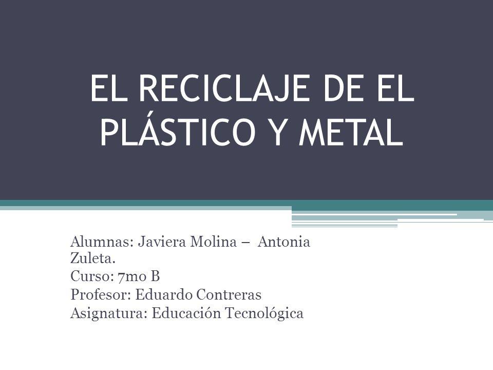 EL RECICLAJE DE EL PLÁSTICO Y METAL