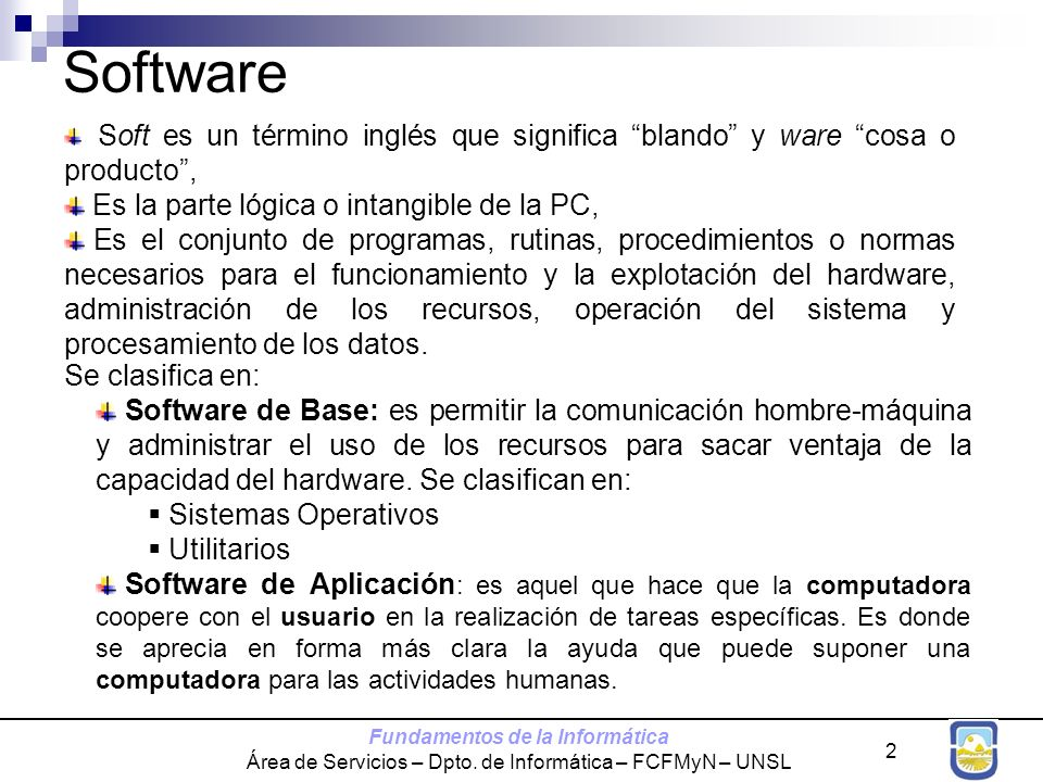 Software Es la parte lógica o intangible de la PC,