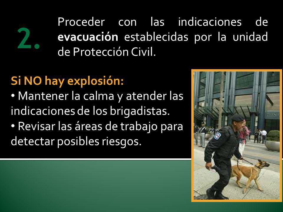 Proceder con las indicaciones de evacuación establecidas por la unidad de Protección Civil.