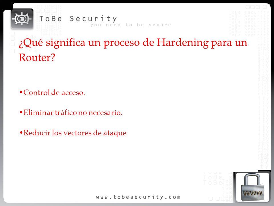 ¿Qué significa un proceso de Hardening para un Router