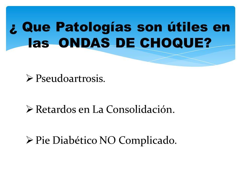 ¿ Que Patologías son útiles en las ONDAS DE CHOQUE
