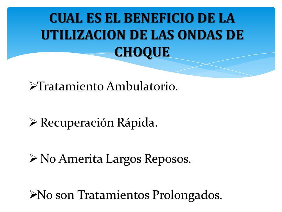 CUAL ES EL BENEFICIO DE LA UTILIZACION DE LAS ONDAS DE CHOQUE