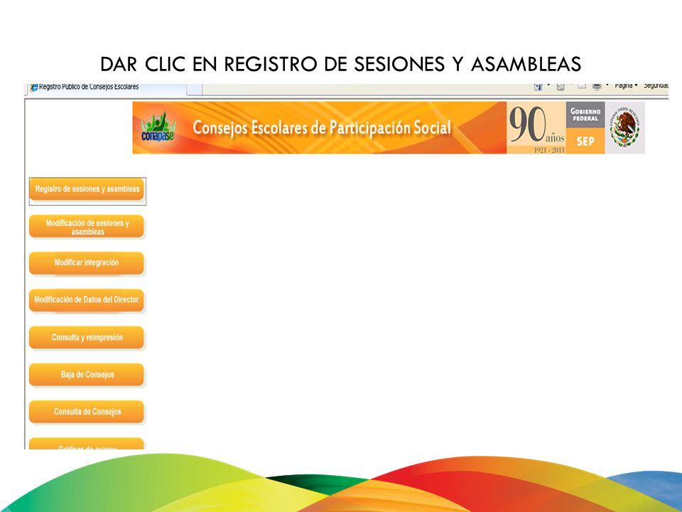 DAR CLIC EN REGISTRO DE SESIONES Y ASAMBLEAS