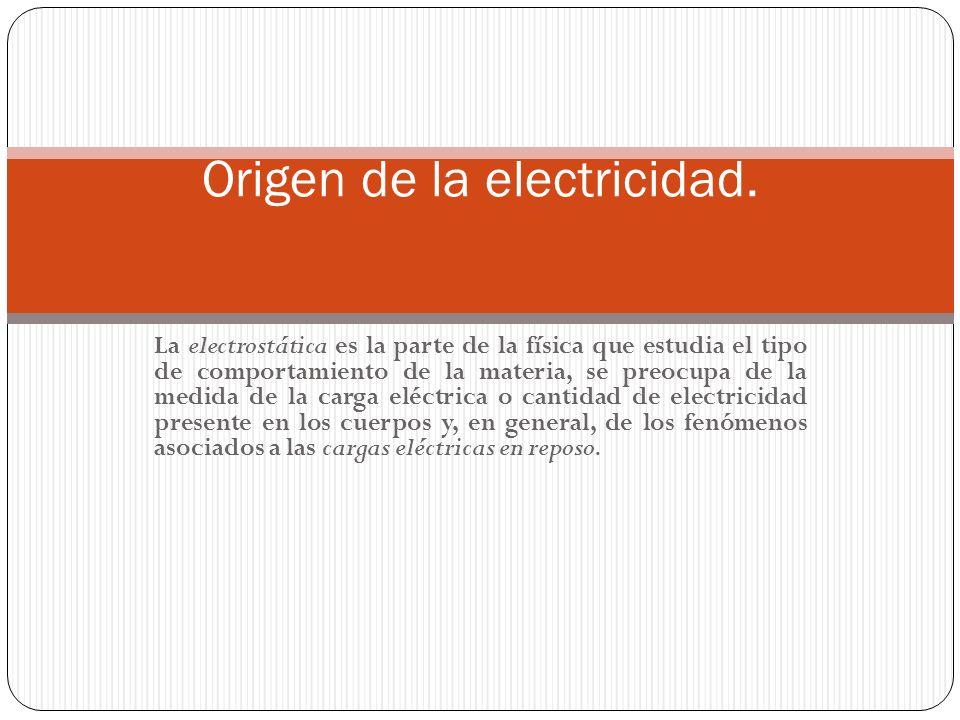 Origen de la electricidad.