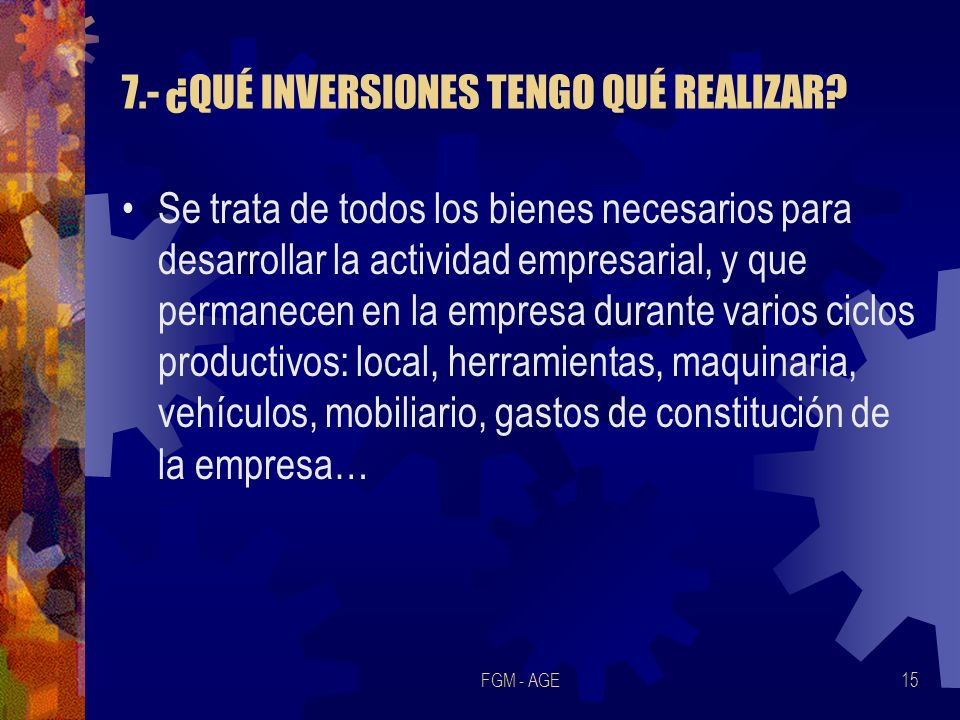7.- ¿QUÉ INVERSIONES TENGO QUÉ REALIZAR