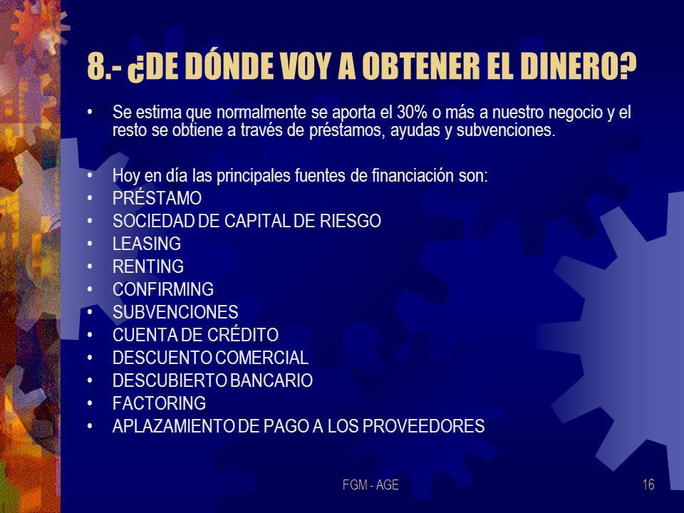 8.- ¿DE DÓNDE VOY A OBTENER EL DINERO