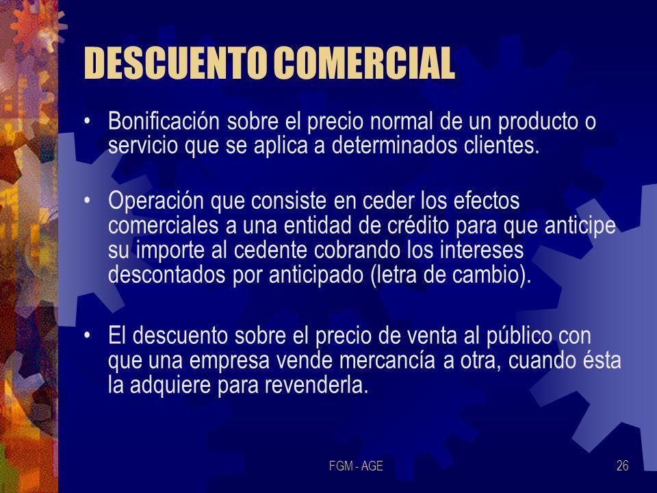 DESCUENTO COMERCIAL Bonificación sobre el precio normal de un producto o servicio que se aplica a determinados clientes.