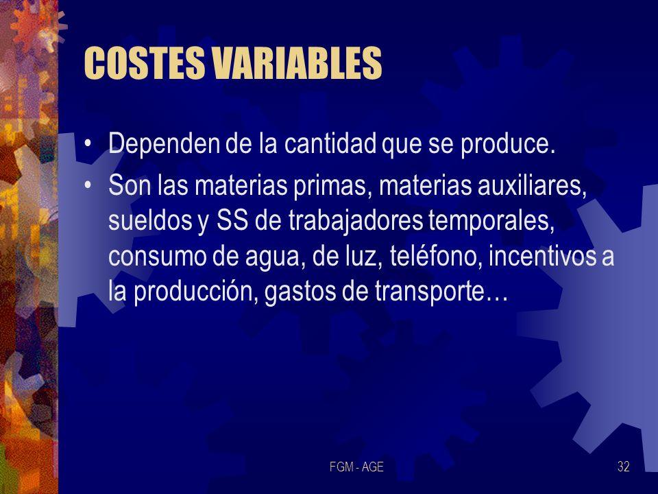 COSTES VARIABLES Dependen de la cantidad que se produce.