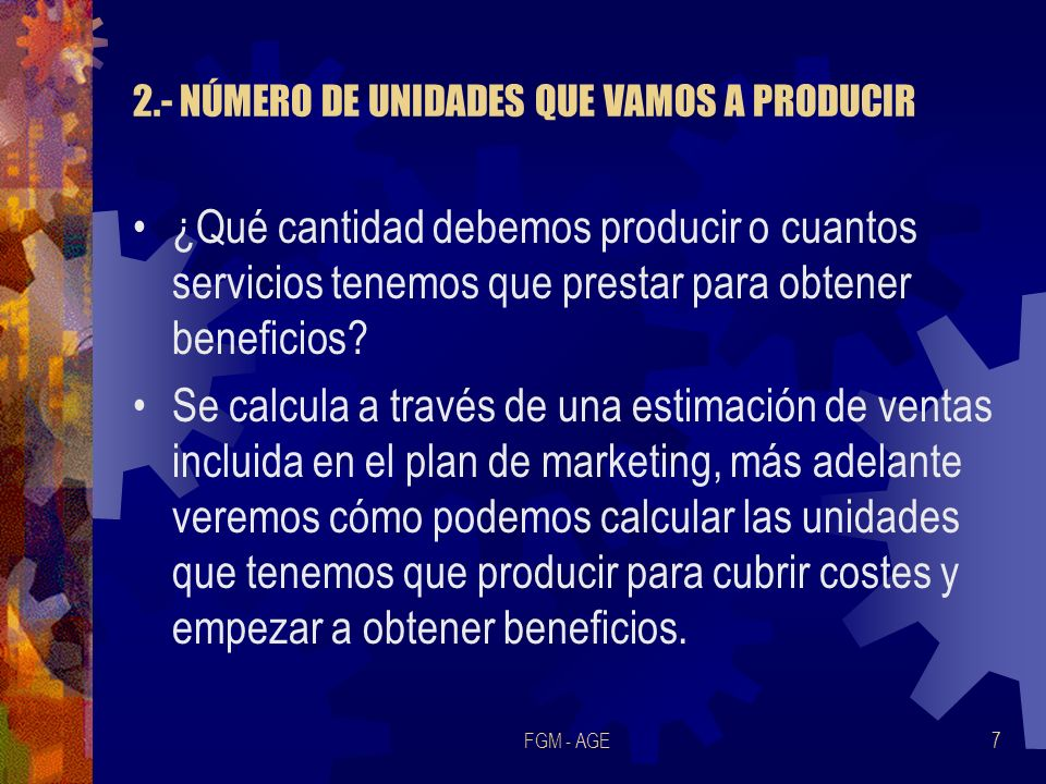 2.- NÚMERO DE UNIDADES QUE VAMOS A PRODUCIR