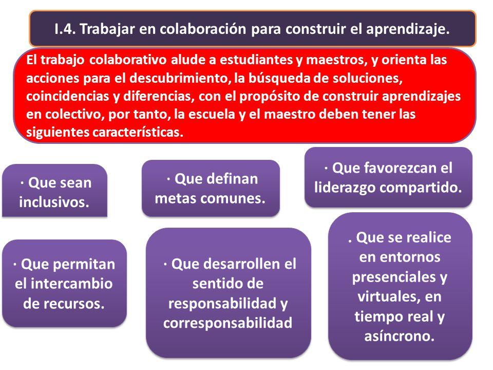 I.4. Trabajar en colaboración para construir el aprendizaje.