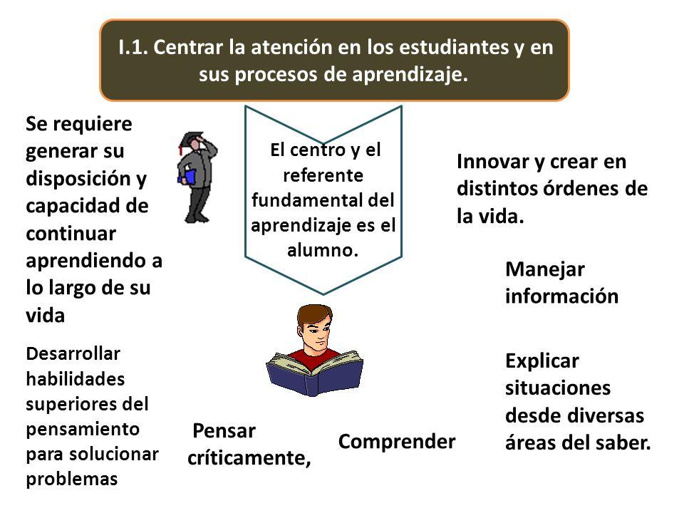 El centro y el referente fundamental del aprendizaje es el alumno.