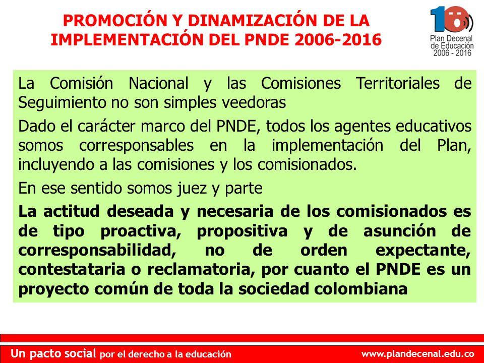 PROMOCIÓN Y DINAMIZACIÓN DE LA IMPLEMENTACIÓN DEL PNDE 2006-2016