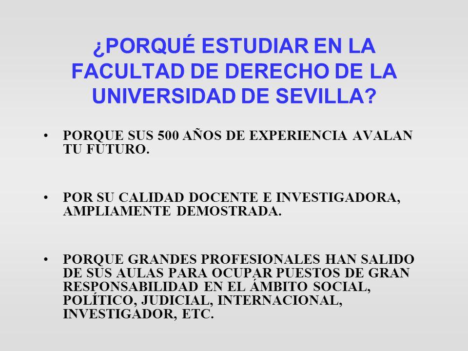 ¿PORQUÉ ESTUDIAR EN LA FACULTAD DE DERECHO DE LA UNIVERSIDAD DE SEVILLA
