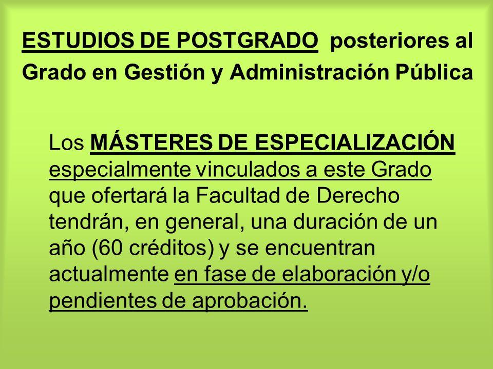 ESTUDIOS DE POSTGRADO posteriores al Grado en Gestión y Administración Pública