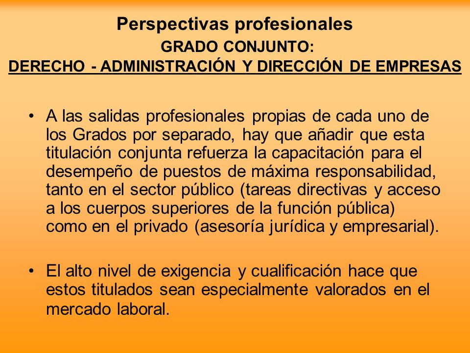 Perspectivas profesionales GRADO CONJUNTO: DERECHO - ADMINISTRACIÓN Y DIRECCIÓN DE EMPRESAS