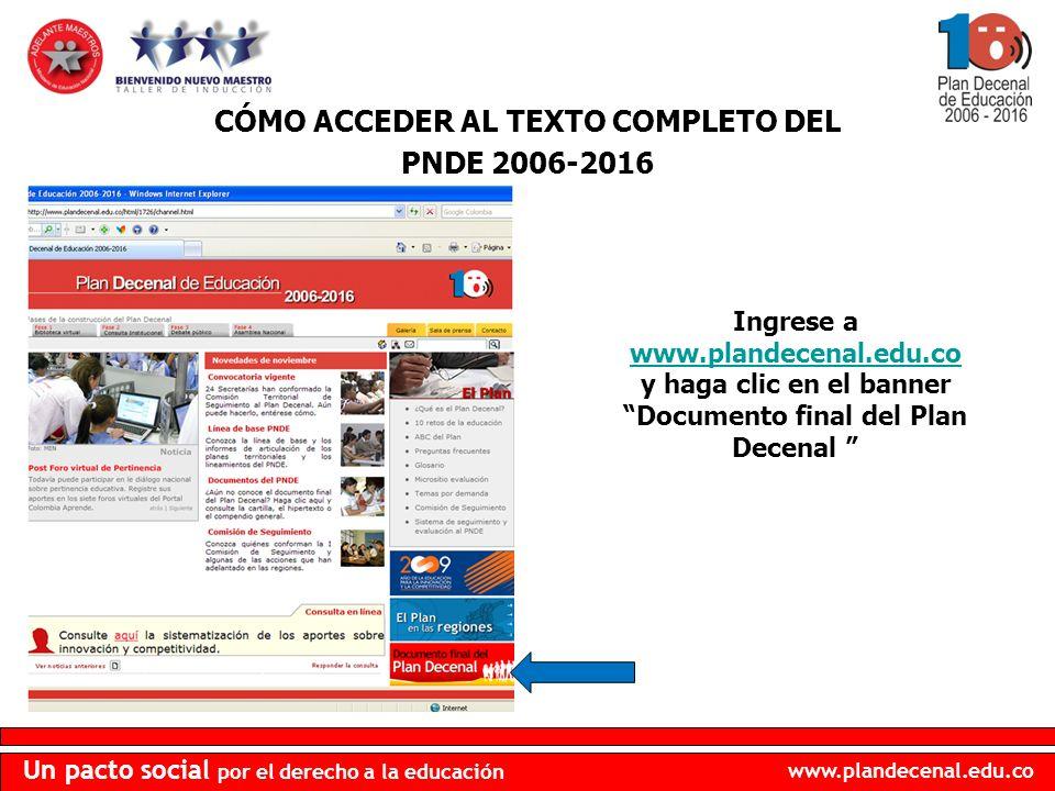 CÓMO ACCEDER AL TEXTO COMPLETO DEL PNDE 2006-2016