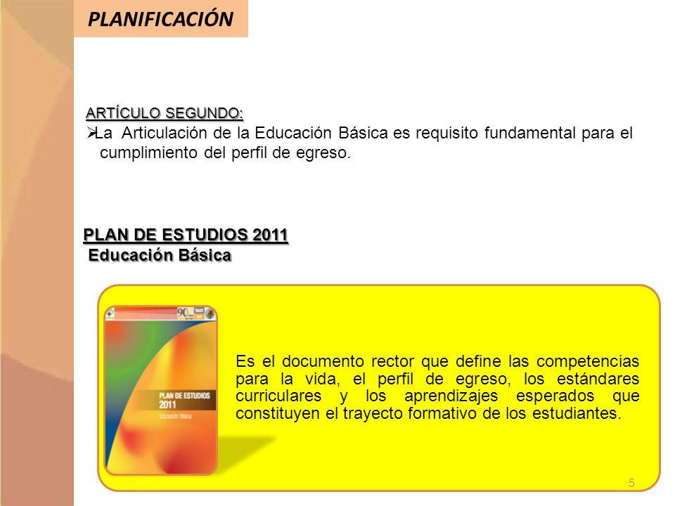 PLANIFICACIÓN ARTÍCULO SEGUNDO: La Articulación de la Educación Básica es requisito fundamental para el.