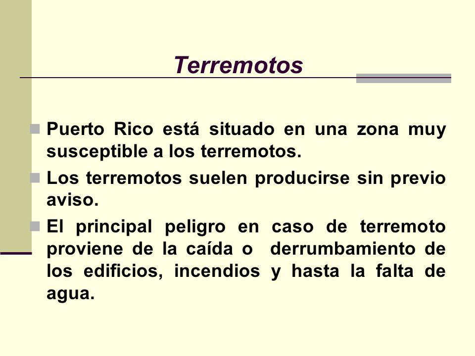 Terremotos Puerto Rico está situado en una zona muy susceptible a los terremotos. Los terremotos suelen producirse sin previo aviso.