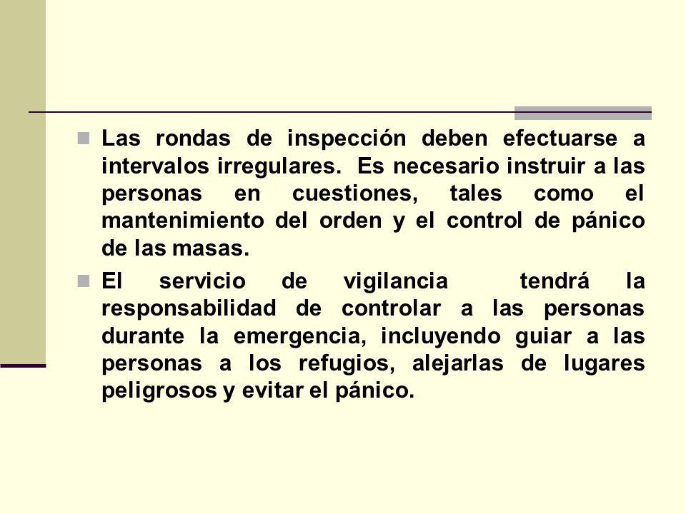 Las rondas de inspección deben efectuarse a intervalos irregulares