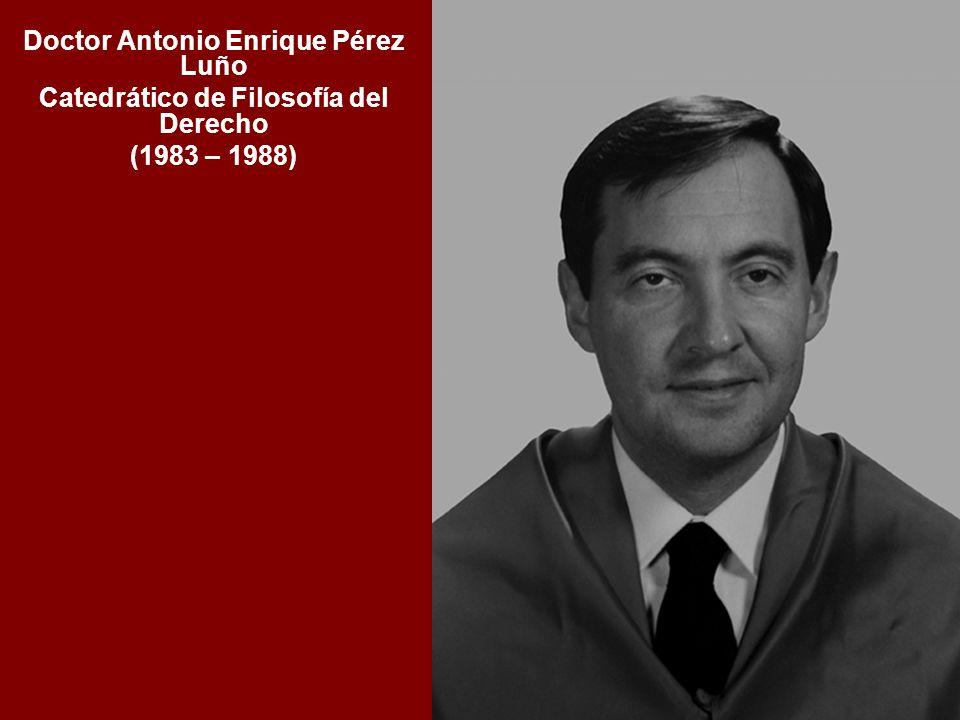 Doctor Antonio Enrique Pérez Luño Catedrático de Filosofía del Derecho