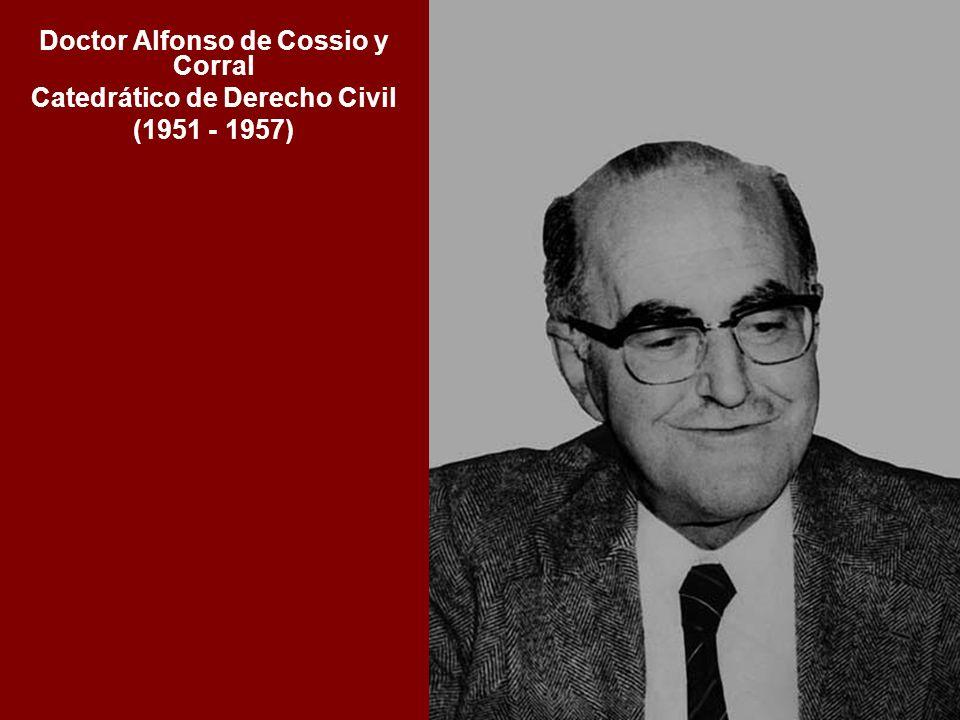 Doctor Alfonso de Cossio y Corral Catedrático de Derecho Civil