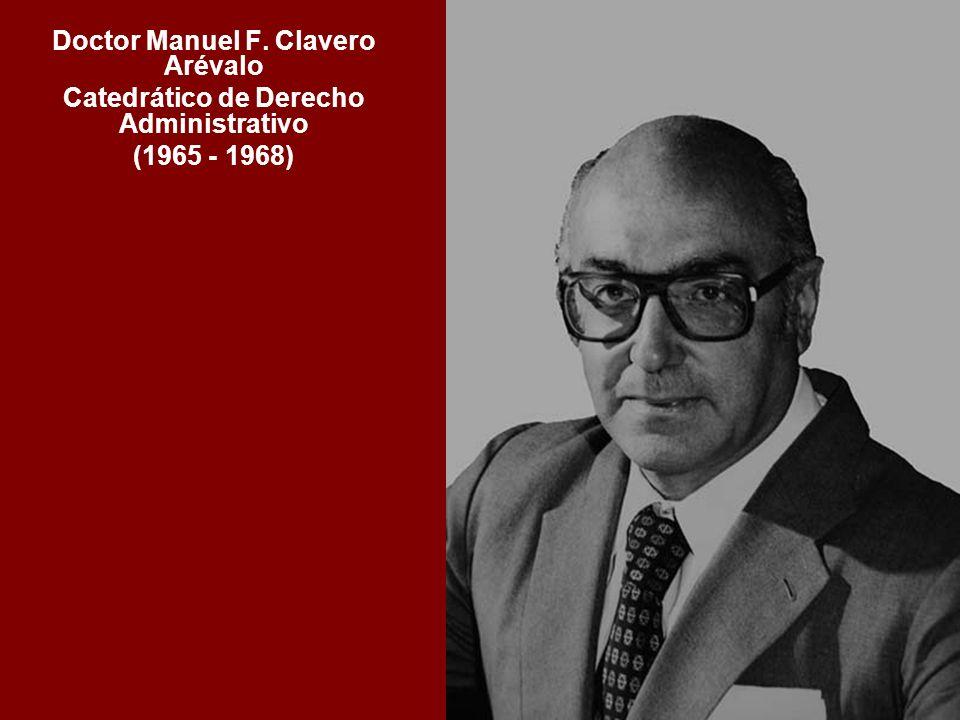 Doctor Manuel F. Clavero Arévalo Catedrático de Derecho Administrativo