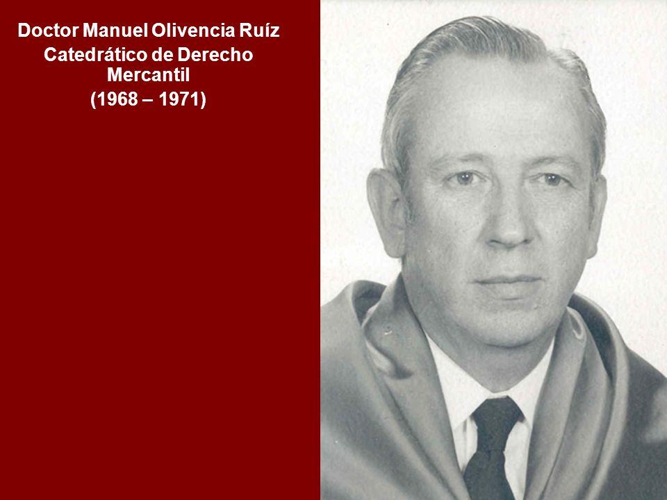 Doctor Manuel Olivencia Ruíz Catedrático de Derecho Mercantil