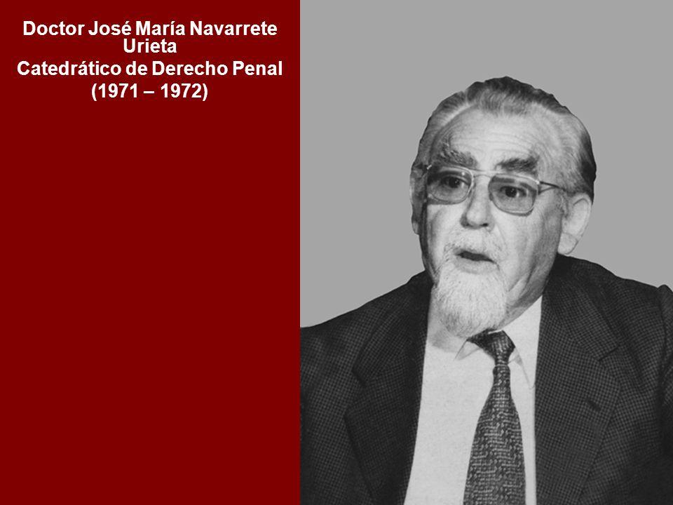 Doctor José María Navarrete Urieta Catedrático de Derecho Penal