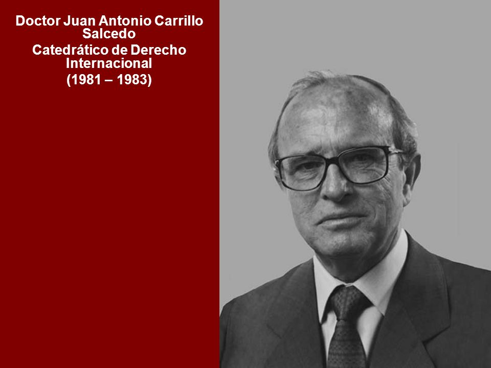 Doctor Juan Antonio Carrillo Salcedo