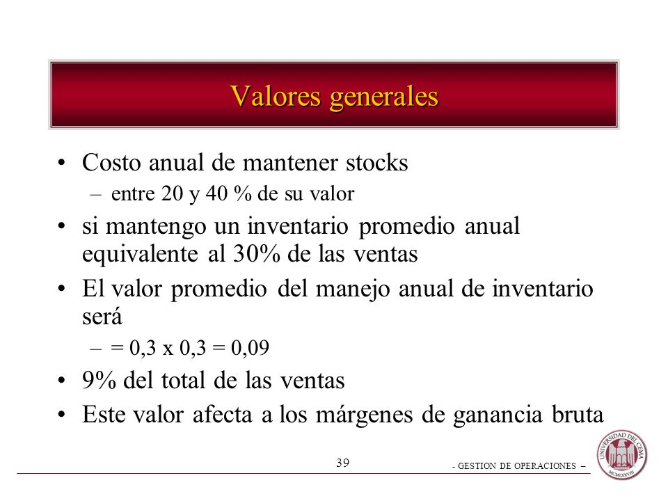 Valores generales Costo anual de mantener stocks