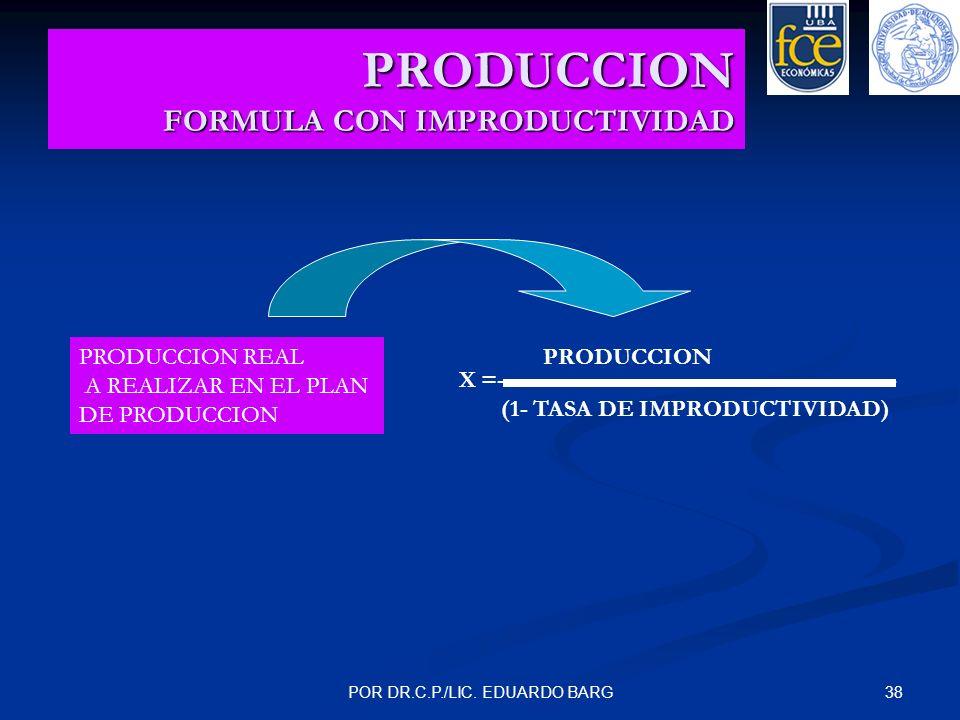 PRODUCCION FORMULA CON IMPRODUCTIVIDAD