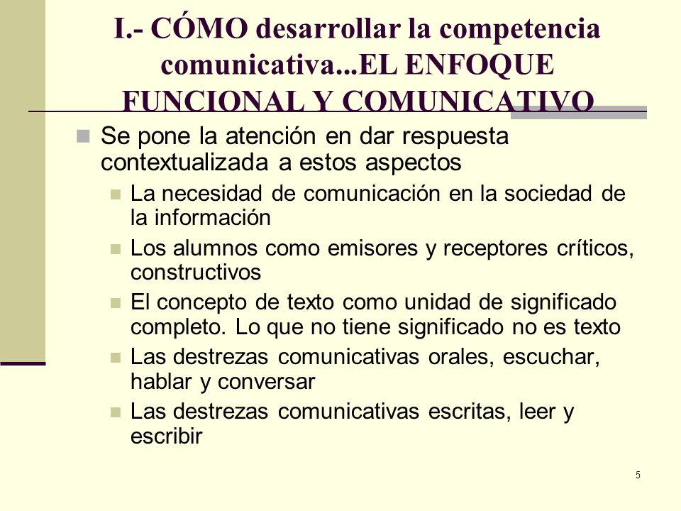 I. - CÓMO desarrollar la competencia comunicativa