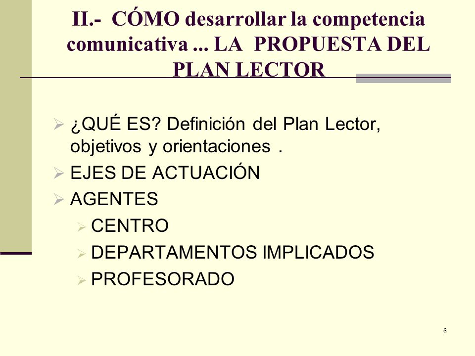 II. - CÓMO desarrollar la competencia comunicativa
