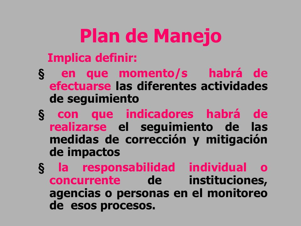 Plan de Manejo Implica definir: