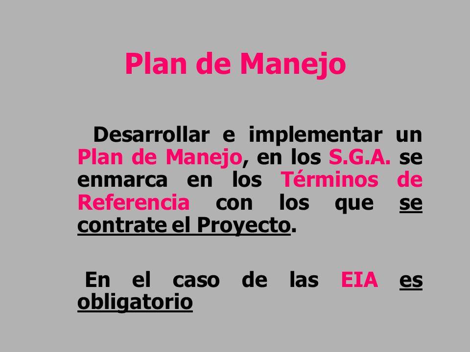 Plan de Manejo En el caso de las EIA es obligatorio