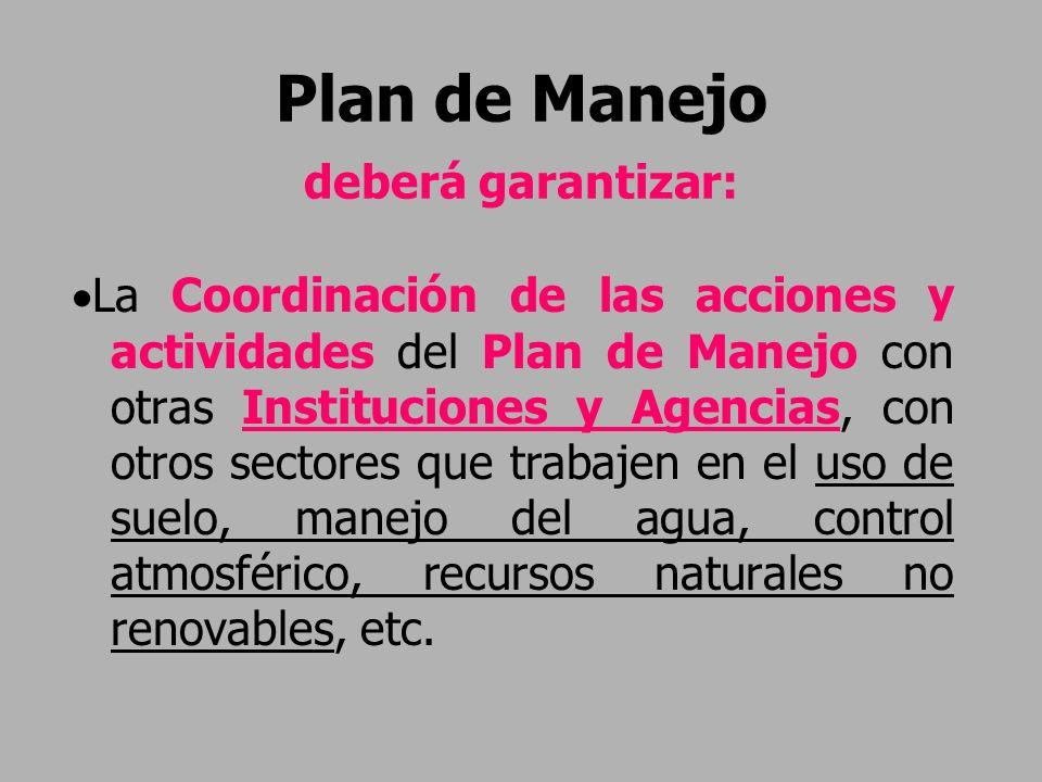 Plan de Manejo deberá garantizar: