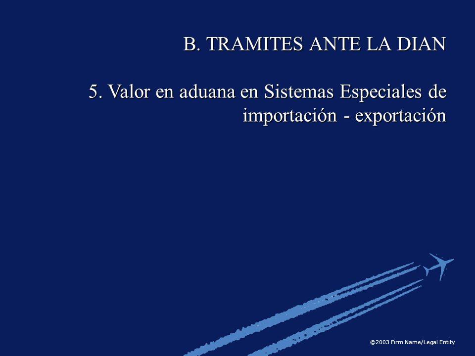 B. TRAMITES ANTE LA DIAN 5. Valor en aduana en Sistemas Especiales de importación - exportación