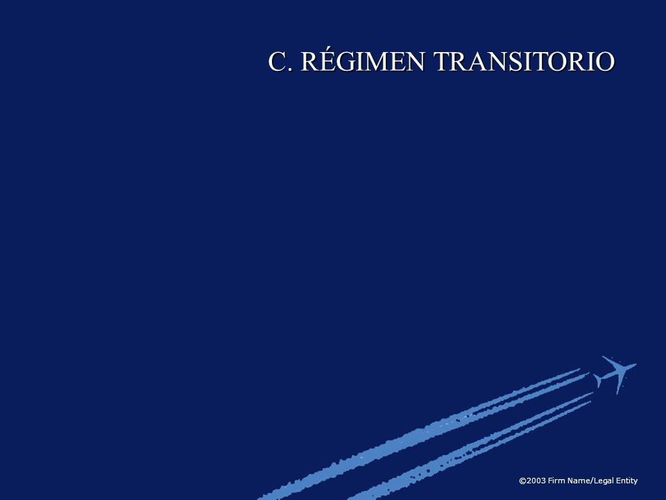 C. RÉGIMEN TRANSITORIO