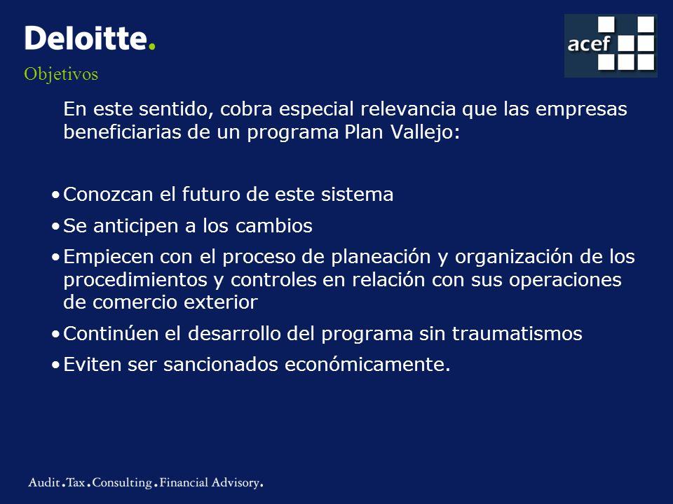Objetivos En este sentido, cobra especial relevancia que las empresas beneficiarias de un programa Plan Vallejo: