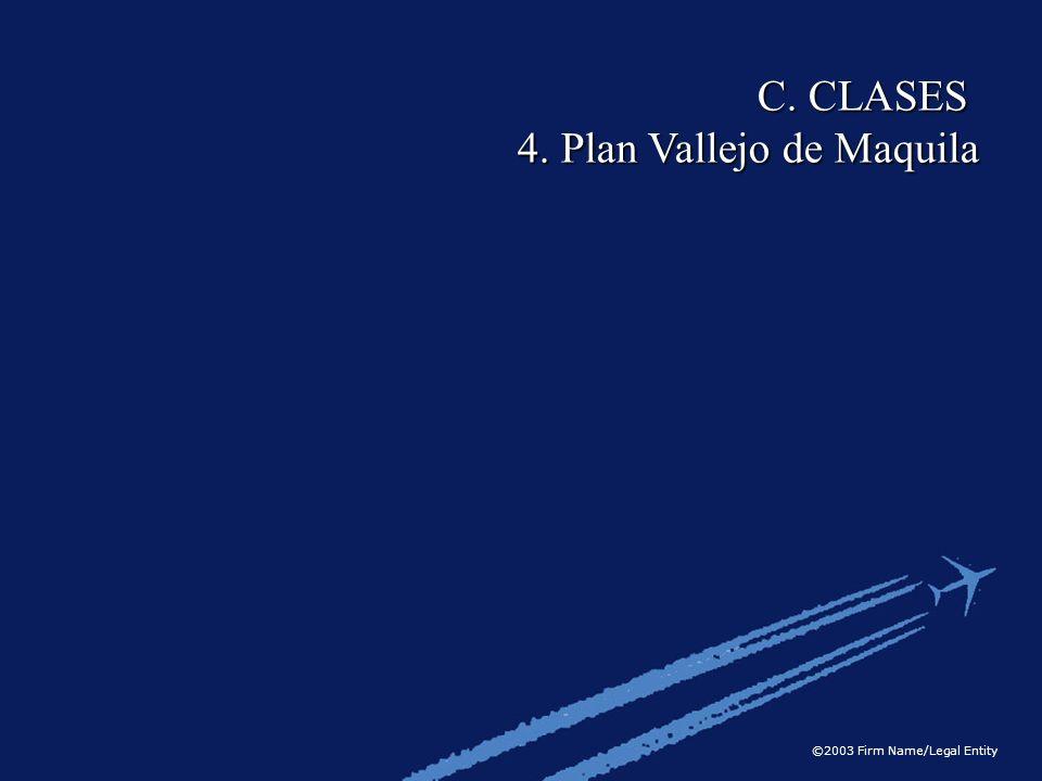C. CLASES 4. Plan Vallejo de Maquila