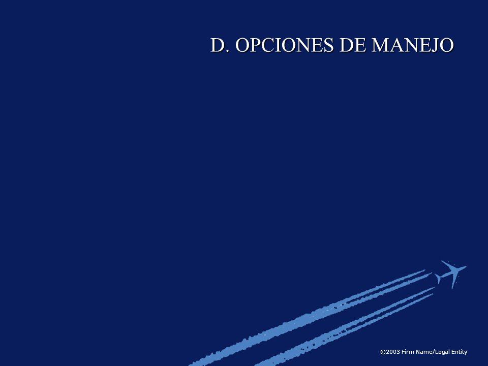 D. OPCIONES DE MANEJO