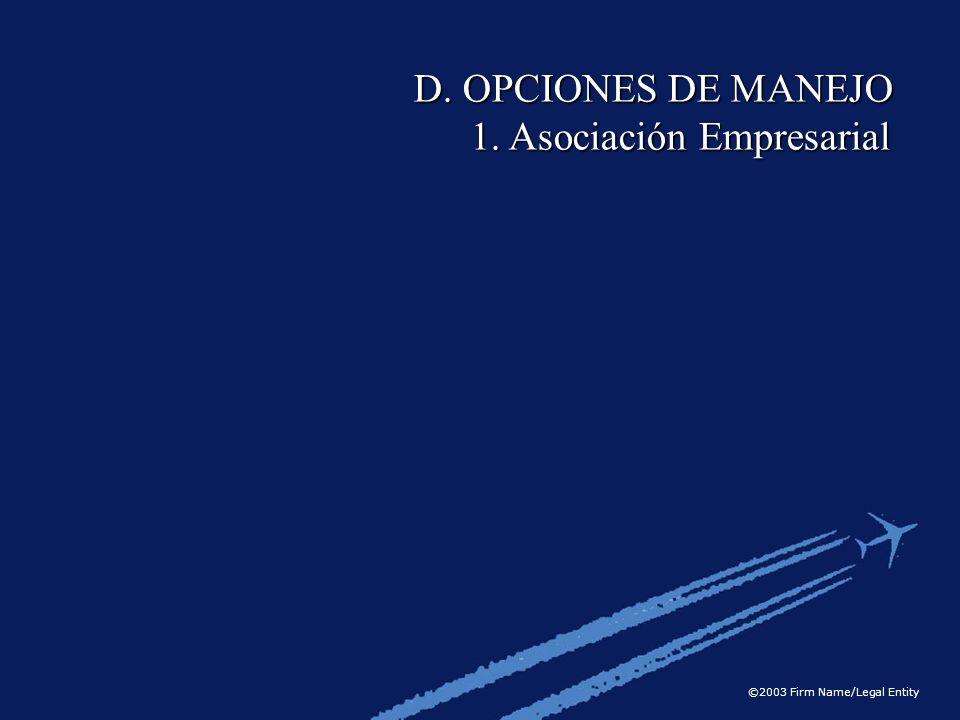 D. OPCIONES DE MANEJO 1. Asociación Empresarial