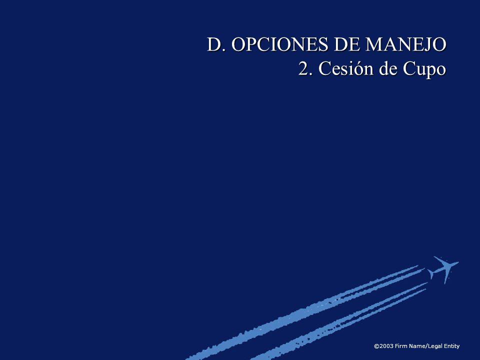 D. OPCIONES DE MANEJO 2. Cesión de Cupo
