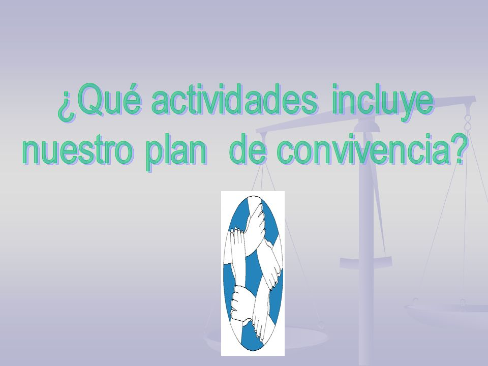 ¿Qué actividades incluye nuestro plan de convivencia