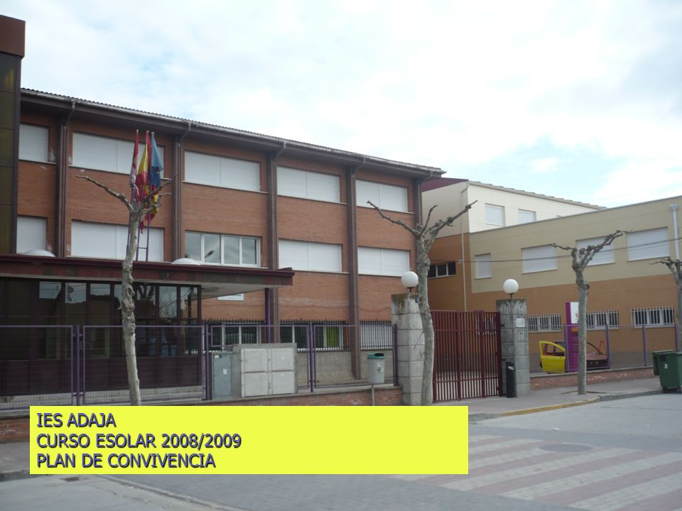 IES ADAJA CURSO ESOLAR 2008/2009 PLAN DE CONVIVENCIA