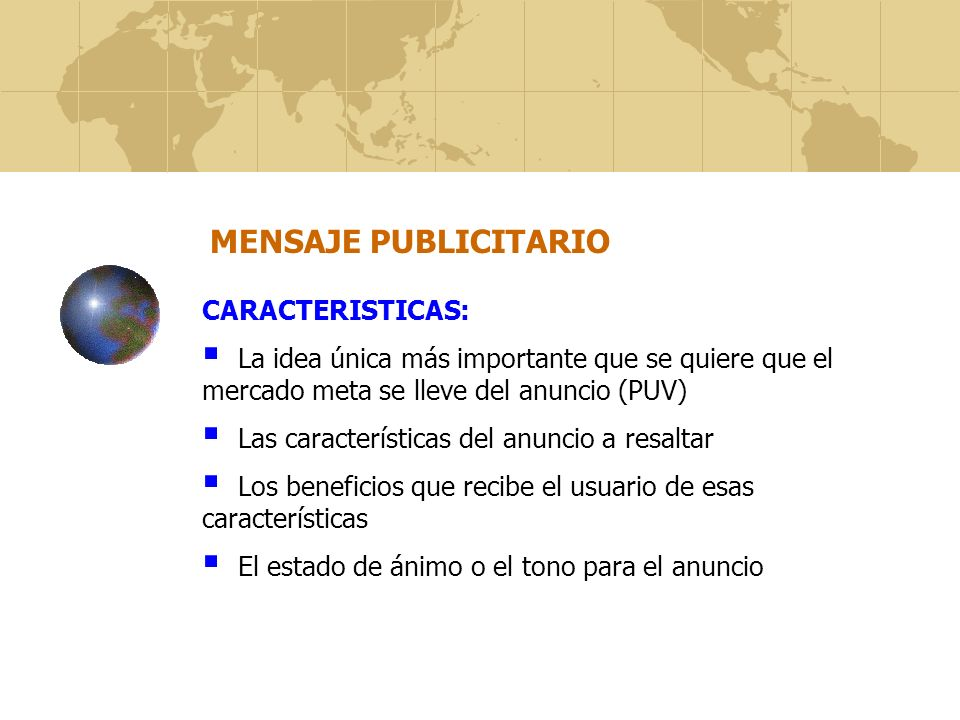 MENSAJE PUBLICITARIO CARACTERISTICAS: