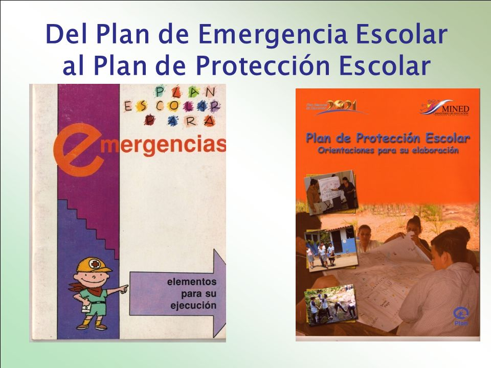 Del Plan de Emergencia Escolar al Plan de Protección Escolar