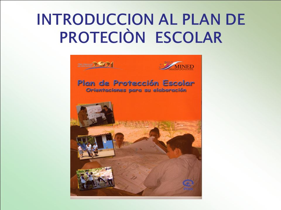 INTRODUCCION AL PLAN DE PROTECIÒN ESCOLAR