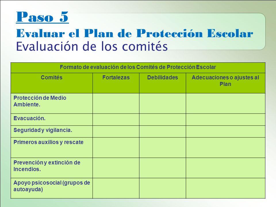 Paso 5 Evaluar el Plan de Protección Escolar Evaluación de los comités